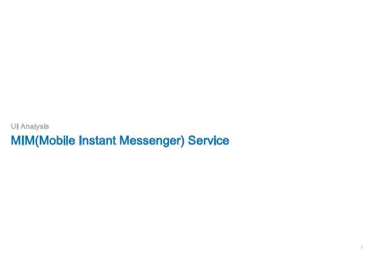 UI AnalysisMIM(Mobile Instant Messenger) Service                                        1