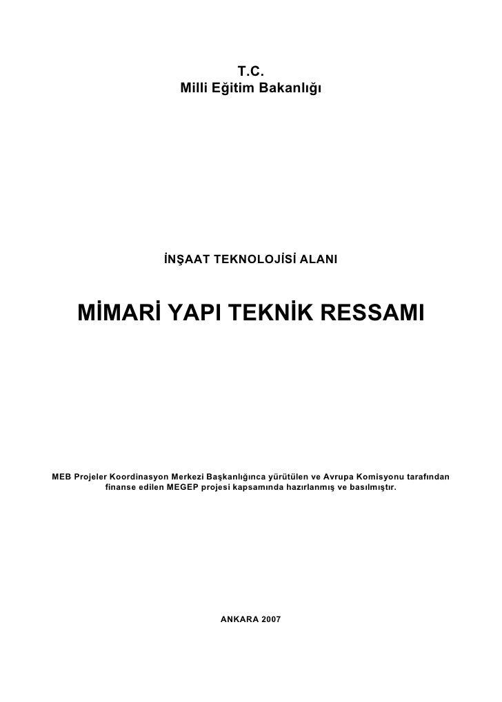 T.C.                            Milli Eğitim Bakanlığı                        İNŞAAT TEKNOLOJİSİ ALANI     MİMARİ YAPI TEK...