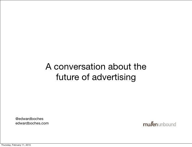 The future of advertising, a conversation