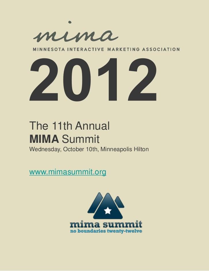 The 11th AnnualMIMA SummitWednesday, October 10th, Minneapolis Hiltonwww.mimasummit.org