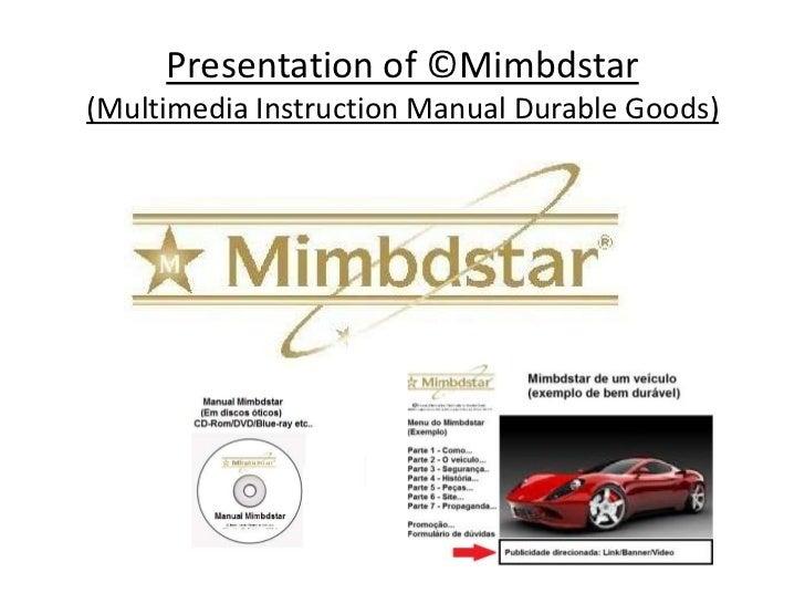 Presentation of ©Mimbdstar(Multimedia Instruction Manual Durable Goods)