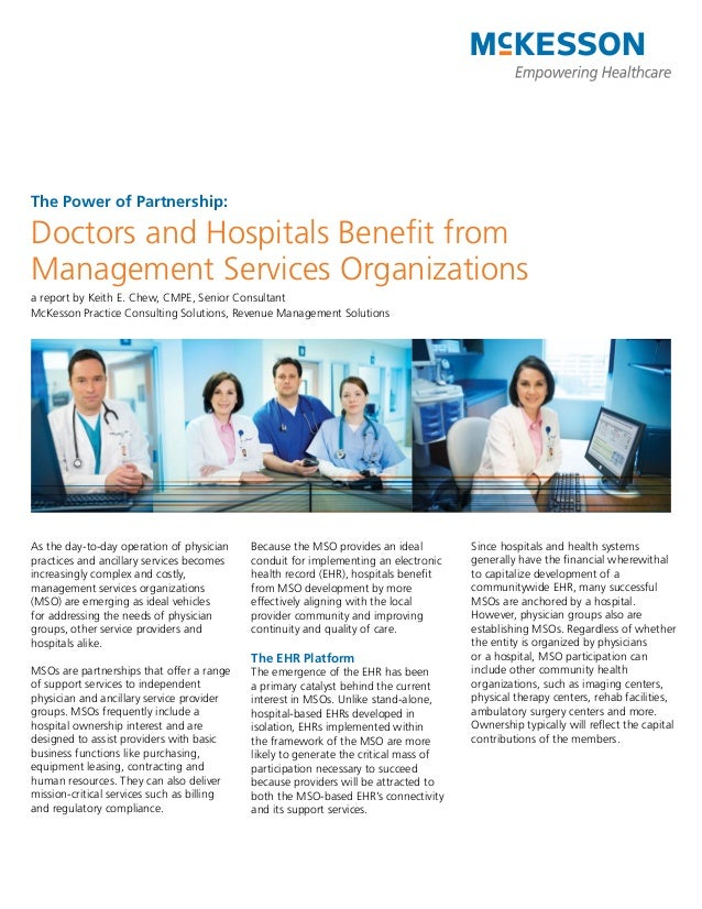 The Power of Partnership:Doctors and Hospitals Benefit fromManagement Services Organizationsa report by Keith E. Chew, CMP...