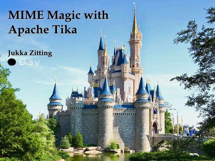 MIME Magic with Apache Tika Jukka Zitting
