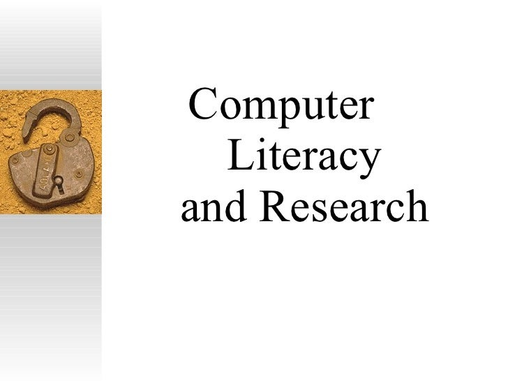 Computer  Literacy and Research