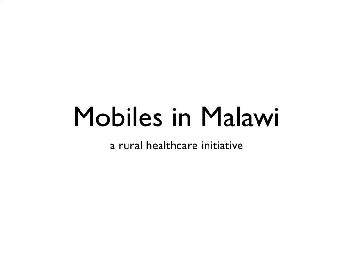 Mobiles in Malawi    a rural healthcare initiative