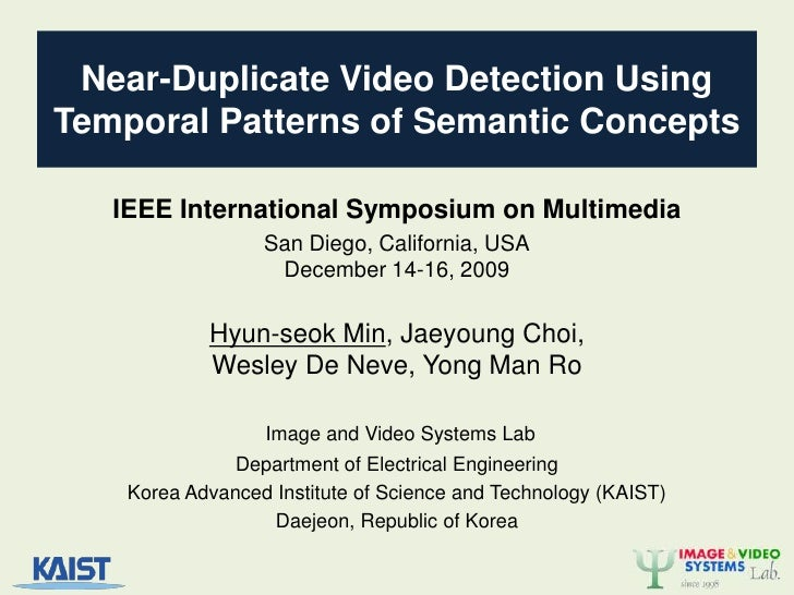 Near-Duplicate Video Detection UsingTemporal Patterns of Semantic Concepts<br />IEEE International Symposium on Multimedia...