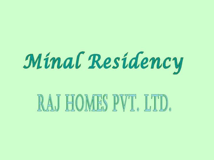 Minal Residency Raj Homes Pvt. Ltd.