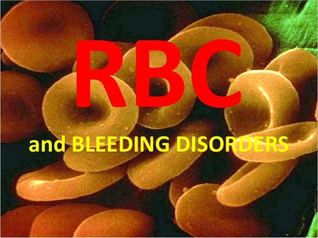 RBC  and BLEEDING DISORDERS