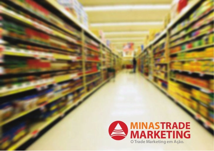 MINASTRADEMARKETINGO Trade Marketing em Ação.