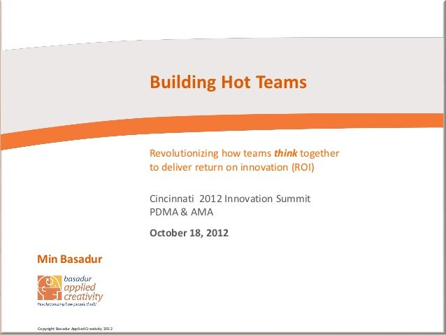 Building HOT teams—Revolutionizing how teams THINK together! by Min Basadur of Basadur Applied Creativity