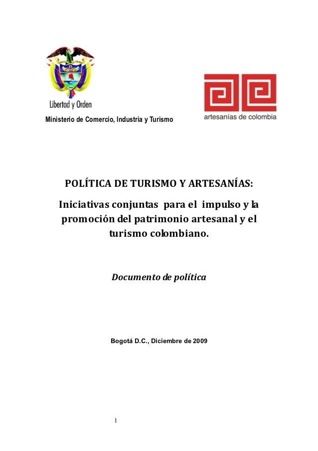 Ministerio de Comercio, Industria y Turismo      POLÍTICA DE TURISMO Y ARTESANÍAS:    Iniciativas conjuntas para el impuls...