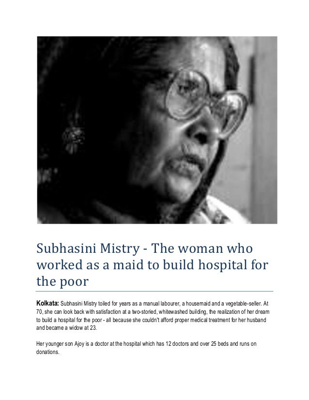 Subhasini Mistry - The woman whoworked as a maid to build hospital forthe poorKolkata: Subhasini Mistry toiled for years a...