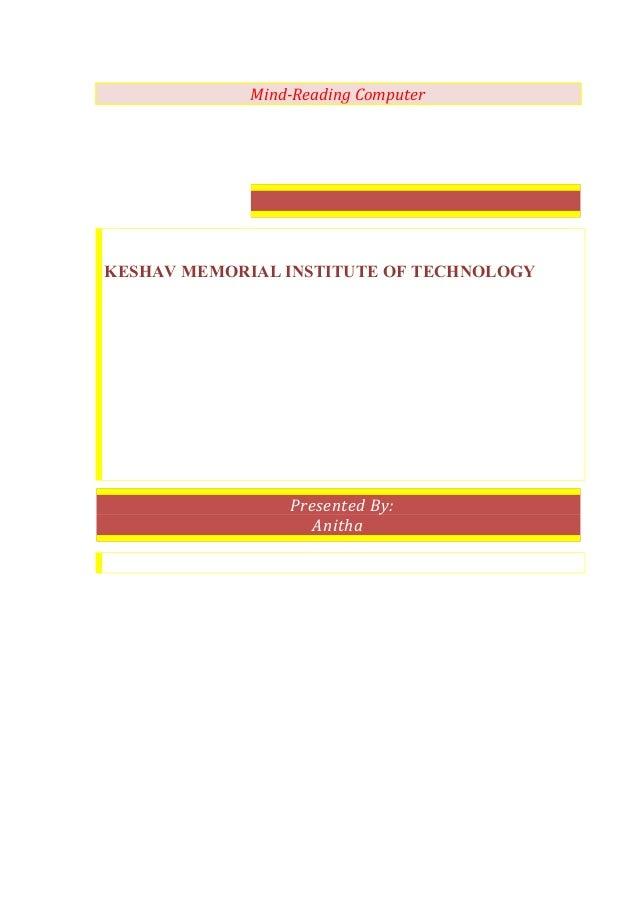 Mind-Reading ComputerKESHAV MEMORIAL INSTITUTE OF TECHNOLOGY                 Presented By:                    Anitha