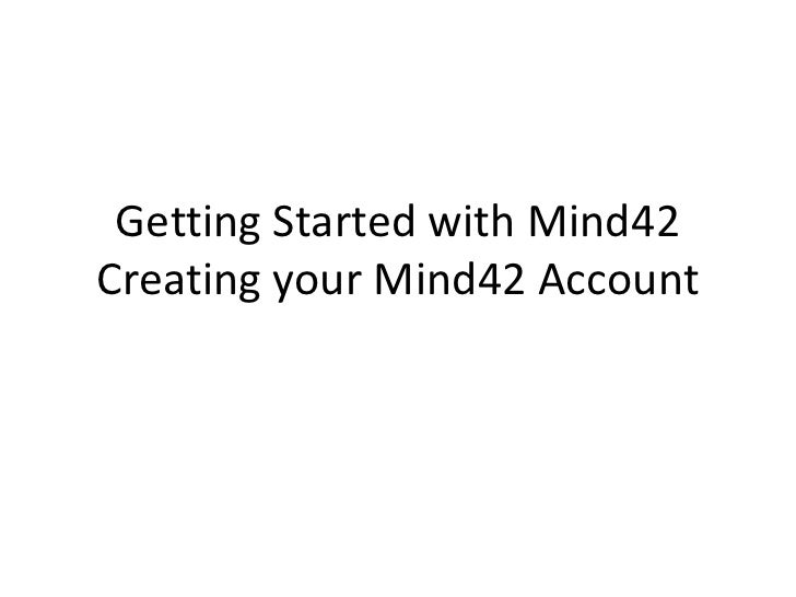 Getting Started with Mind42Creating your Mind42 Account<br />