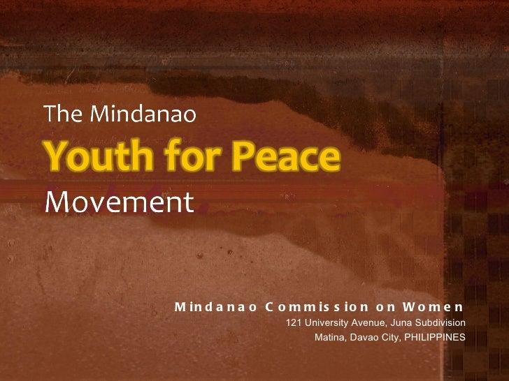 Mindanao Commission on Women 121 University Avenue, Juna Subdivision Matina, Davao City, PHILIPPINES