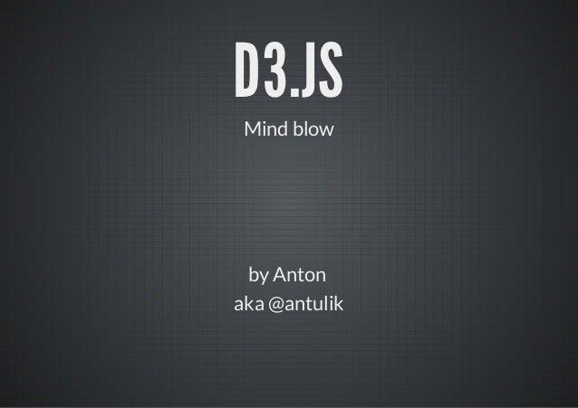 D3.JS Mind blow by Antonaka @antulik
