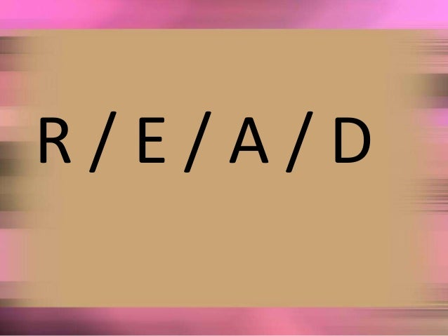 R / E / A / D