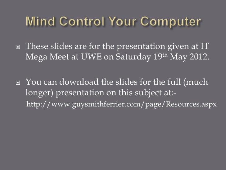 Mind Control Your Computer (IT Mega Meet)