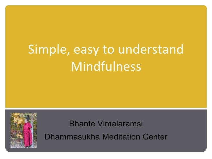 Simple, easy to understand Mindfulness Bhante Vimalaramsi Dhammasukha Meditation Center