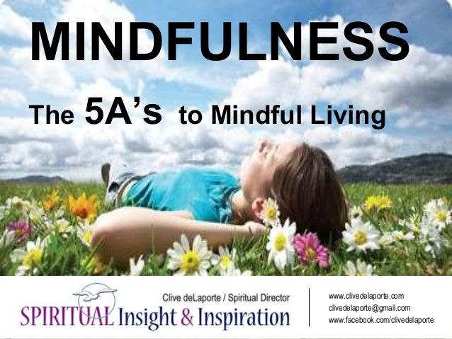 Mindfulness: the 5A's to Mindful Living