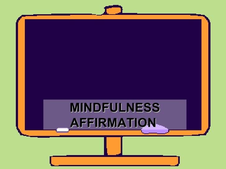 MINDFULNESS AFFIRMATION