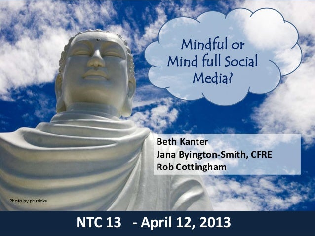 Mindful or                                 Mind full Social                                    Media?                     ...