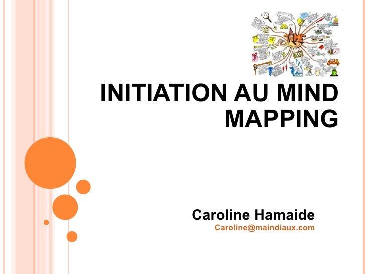 INITIATION AU MIND MAPPING Caroline Hamaide [email_address]