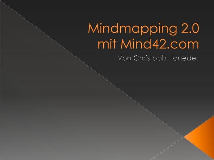    Was sind Mindmaps und wozu dienen sie?   Was bietet Mind42.com?   Was kann Mindmap42.com?   Kollaboratives Arbeiten...