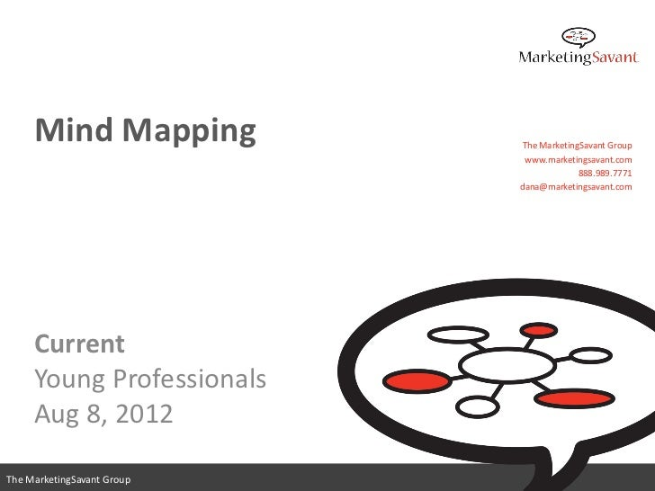 Mind Mapping           The MarketingSavant Group                             www.marketingsavant.com                      ...