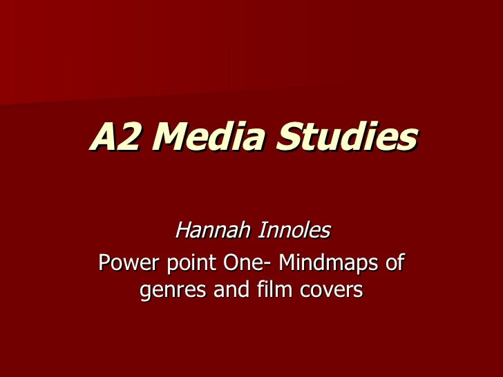 A2 Media Studies Hannah Innoles Power point One- Mindmaps of genres and film covers