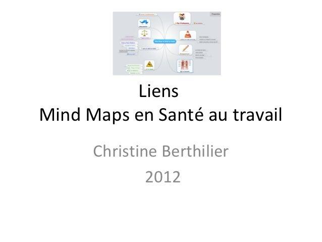LiensMind Maps en Santé au travail      Christine Berthilier              2012