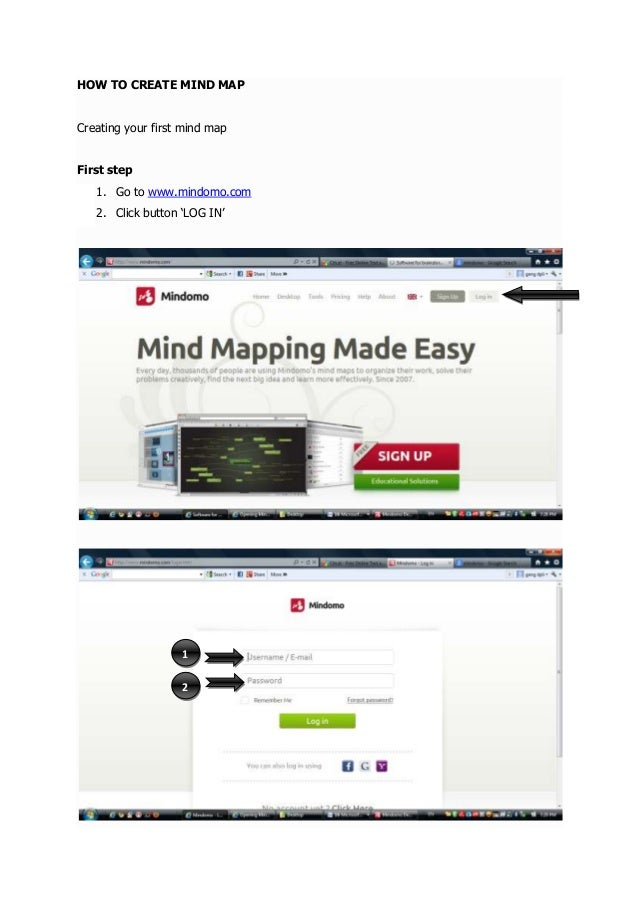 HOW TO CREATE MIND MAPCreating your first mind mapFirst step   1. Go to www.mindomo.com   2. Click button 'LOG IN'        ...