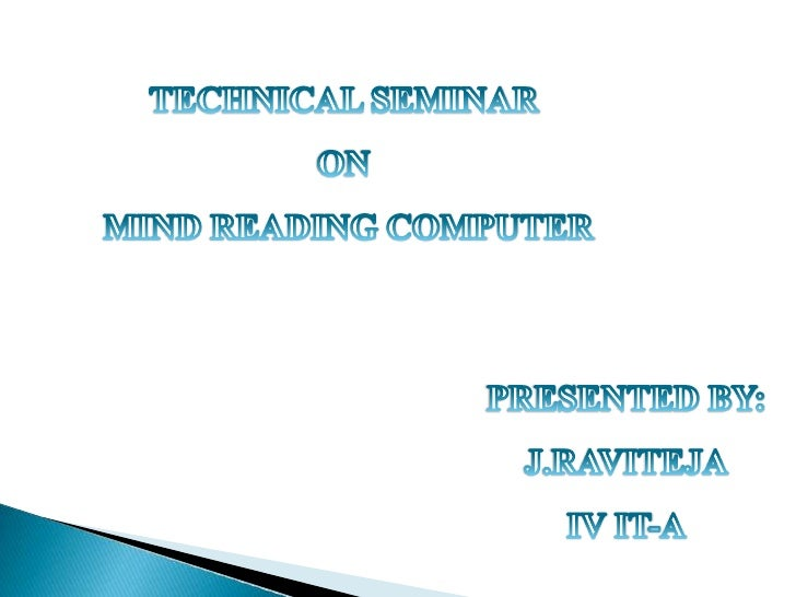 TABLE OF CONTENTS: Introduction What is mind reading? Why mind reading? How does it work? Advantages and uses Disadv...