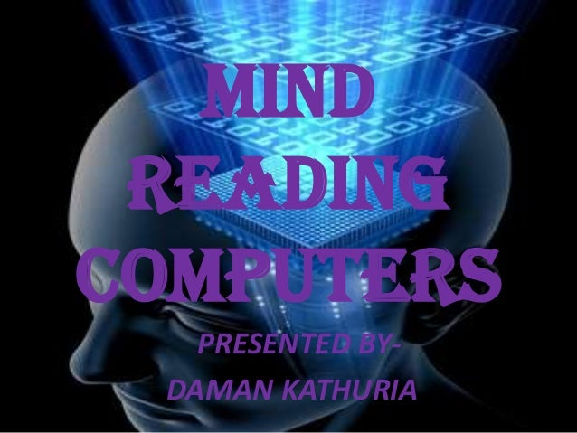 MIND READING COMPUTERS PRESENTED BYDAMAN KATHURIA