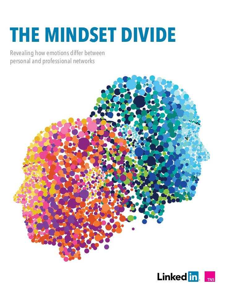 THE MINDSET DIVIDERevealing how emotions differ betweenpersonal and professional networks