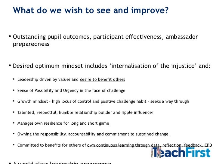 What do we wish to see and improve? <ul><ul><li>Outstanding pupil outcomes, participant effectiveness, ambassador prepared...