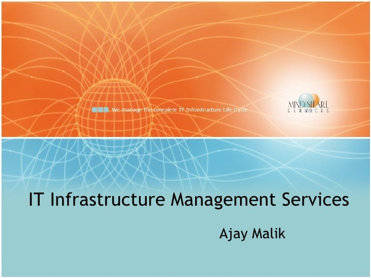 IT Infrastructure Management Services                       Ajay Malik                                          1
