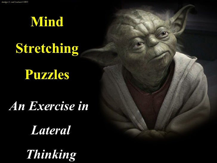 An Exercise in  Lateral Thinking Mind Stretching Puzzles