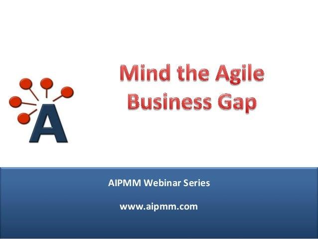 Mind The Agile Business Gap