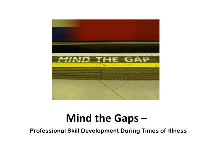Mind the Gaps – Professional Skill Development During Times of Illness