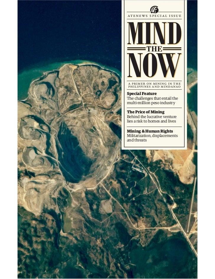 MINDat en ews speci al issueNOW           THEa primer on mining in thephilippines and mindanaoSpecial FeatureThe challenge...