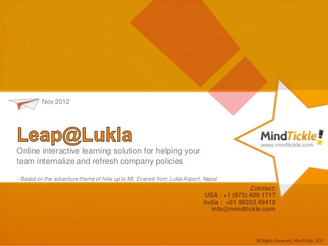 Nov 2012Online interactive learning solution for helping yourteam internalize and refresh company policies- Based on the a...