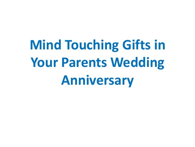 Mind Touching Gifts For Your Parents Wedding Anniversary