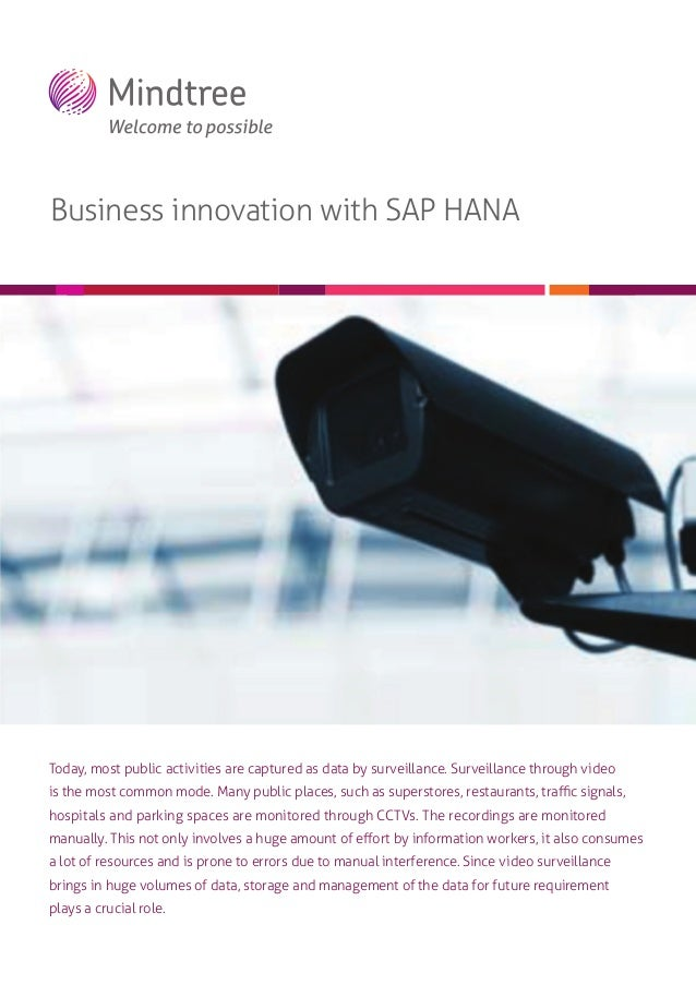 Business innovation with SAP HANA  Today, most public activities are captured as data by surveillance. Surveillance throug...