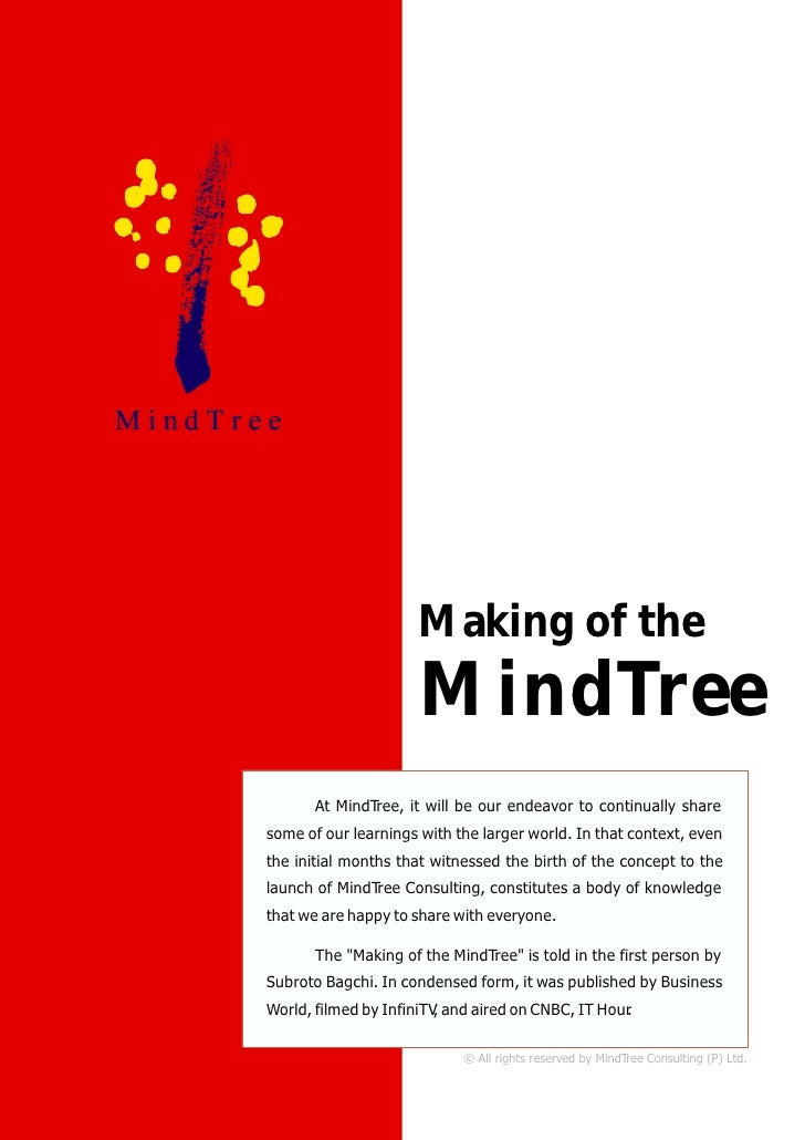 Making of the                       MindTree        At MindTree, it will be our endeavor to continually share some of our ...