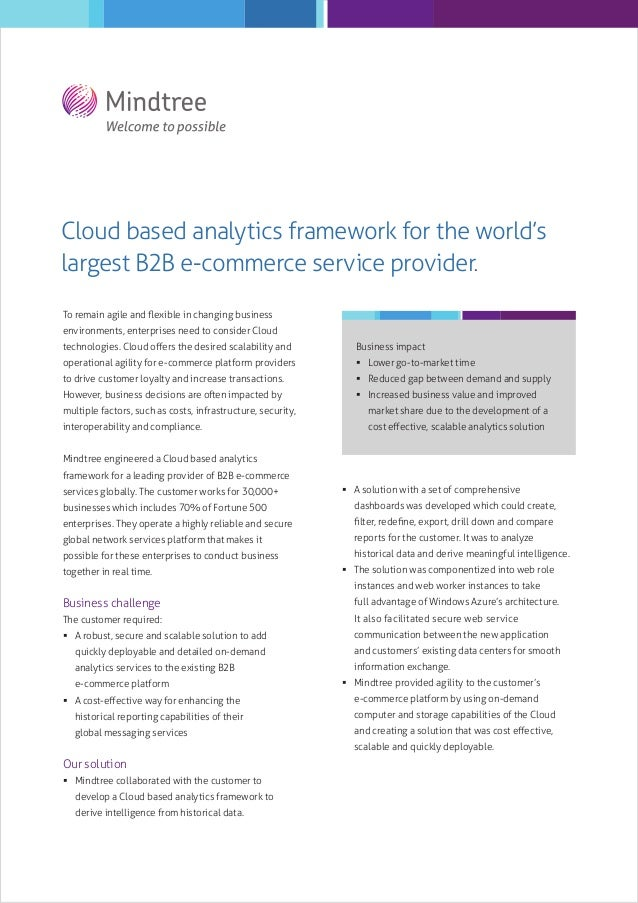 Cloud based analytics framework for the world's largest B2B e-commerce service provider. To remain agile and flexible in ch...