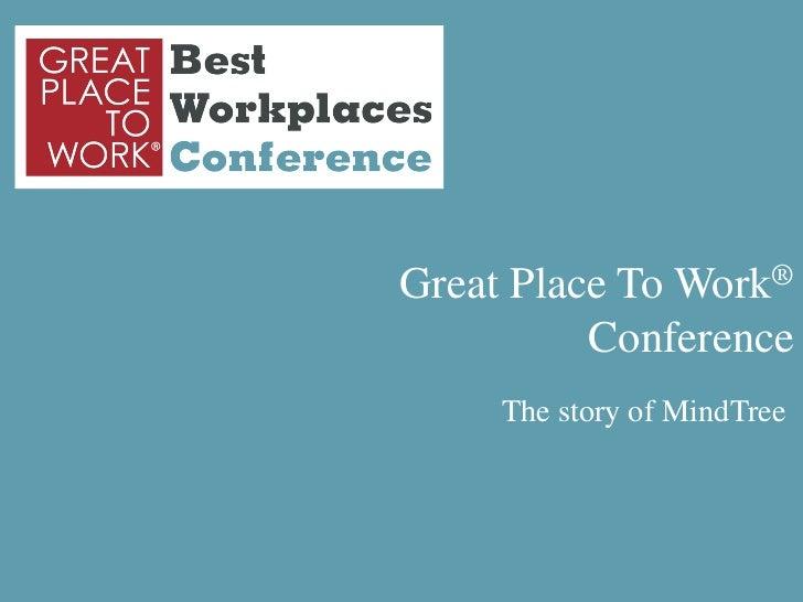 Mindtree case study presentation- Best Workplaces Conferece