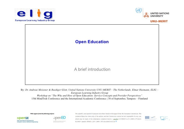 Open Education                                              A brief introductionBy: Dr. Andreas Meiszner & Ruediger Glott,...