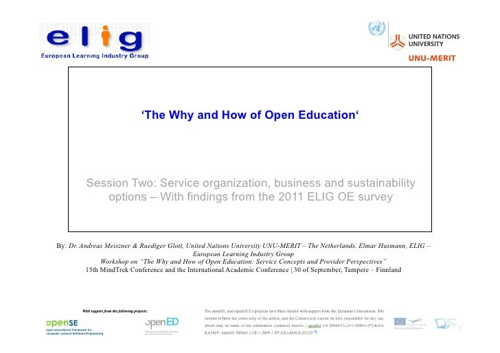 'The Why and How of Open Education' - Session Two: Service organization, business and sustainability options – With findings from the 2011 ELIG OE survey