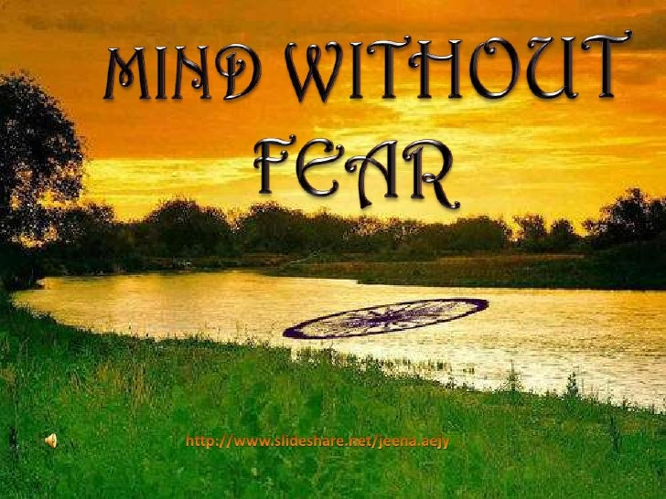 MIND WITHOUT FEAR.